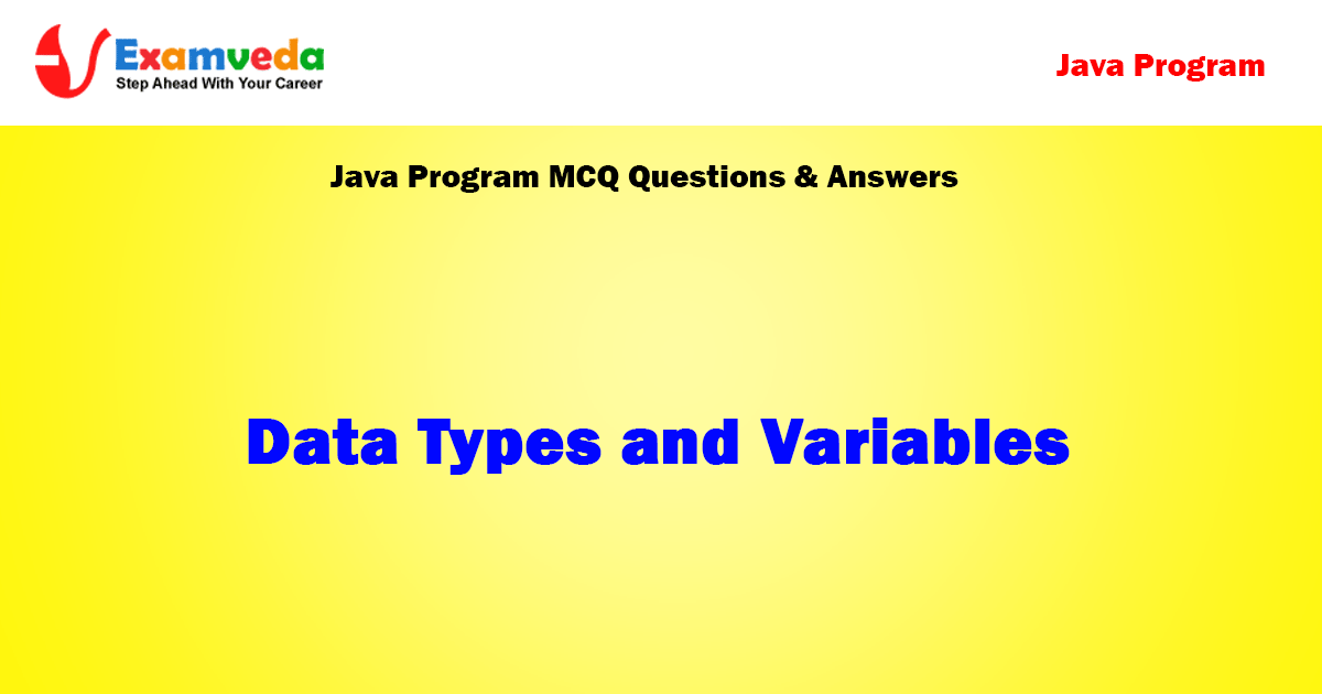 Data Types and Variables -Java Programming MCQ Questions and Answers