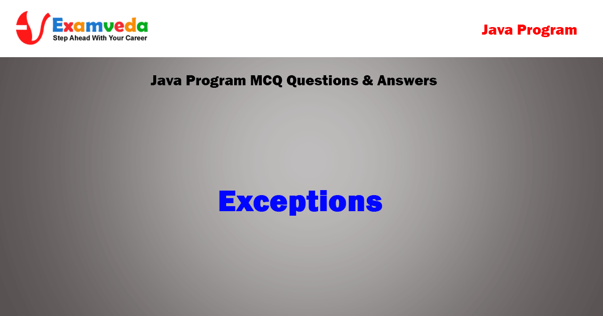 Exceptions -Java Programming MCQ Questions and Answers