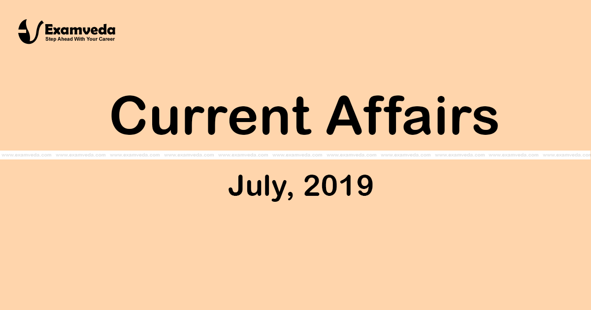 Current Affair of July 2019
