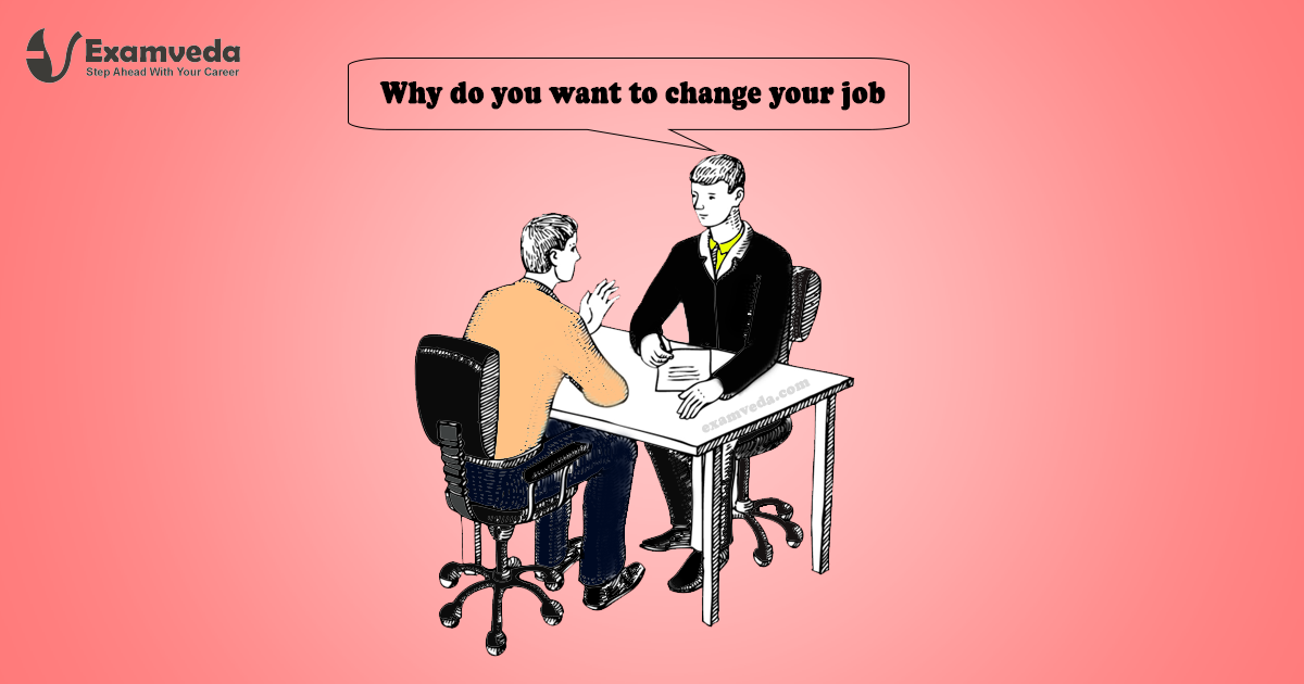 why do you want to change your job - Why Do You Want To Change Your Job