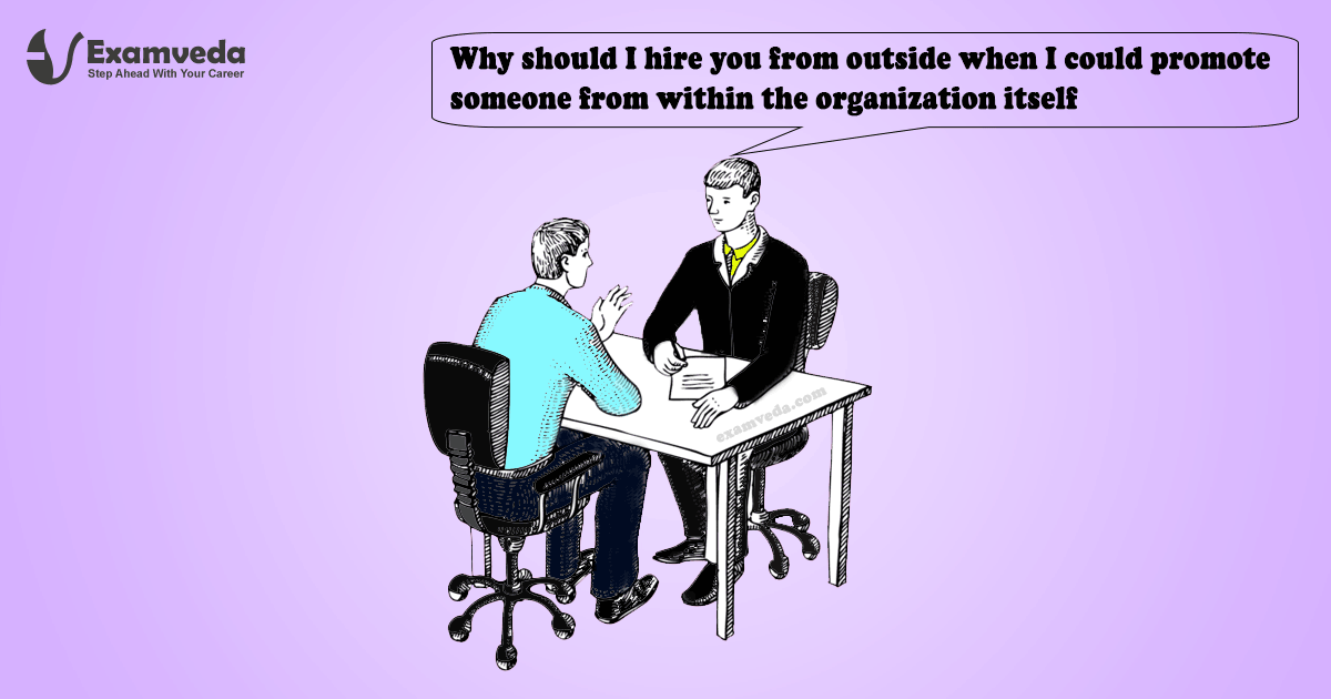 Why Should I Hire You From Outside When I Could Promote Someone From Within  The Organization