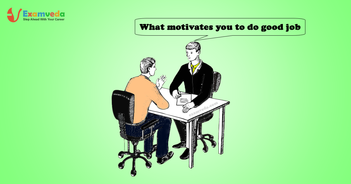 interview question what motivates you to do a good job